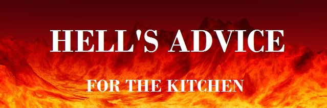 hell advice for the kitchen